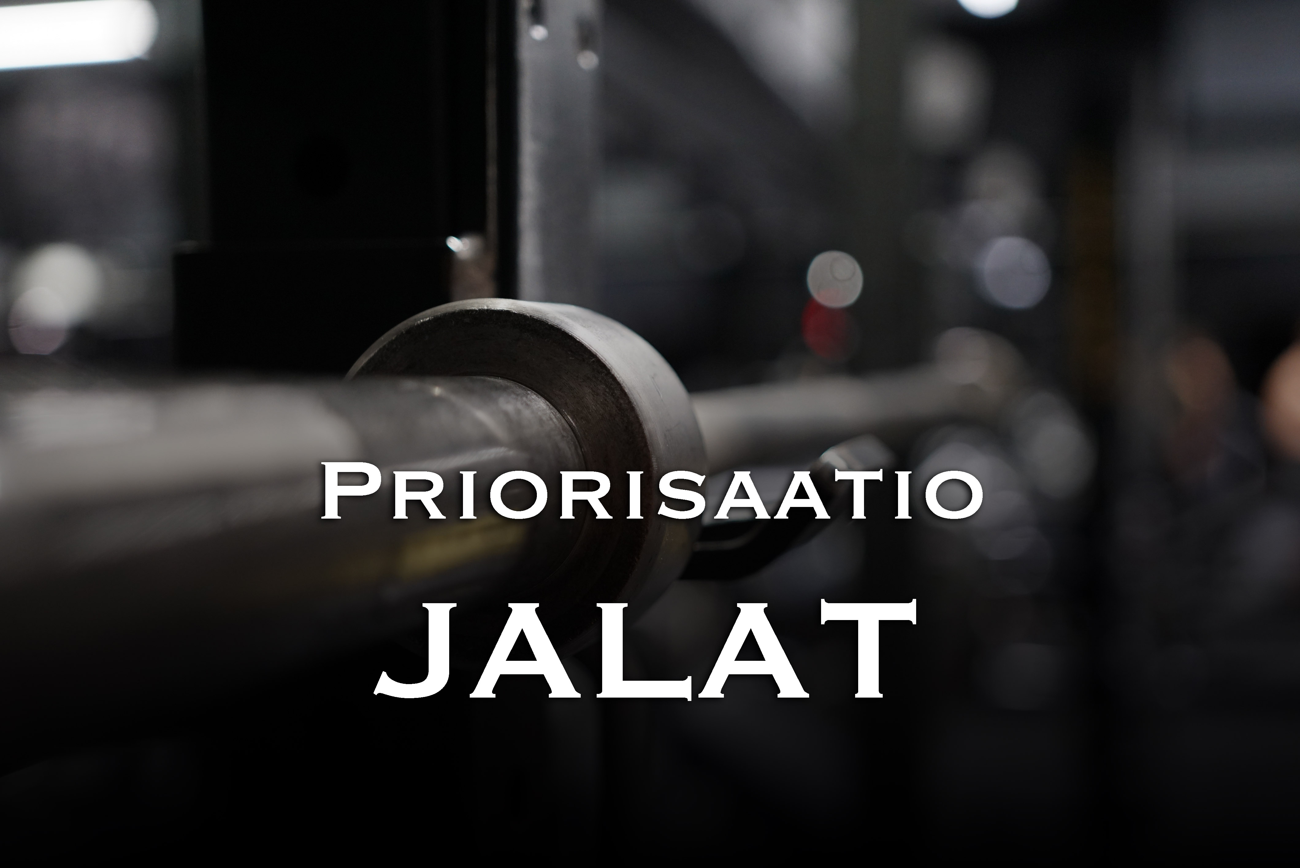 Priorisaatio Jalat