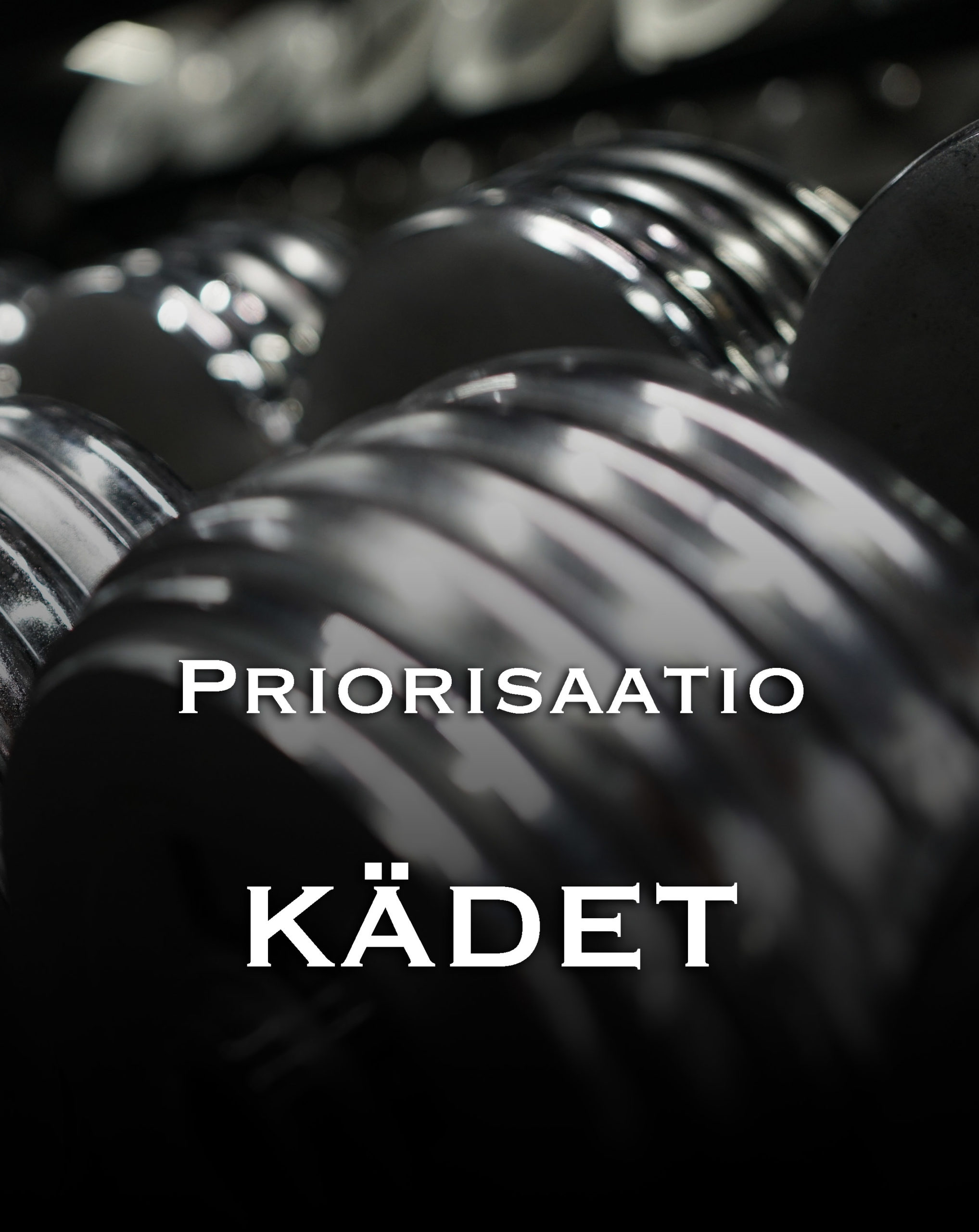 Priorisaatio Kädet